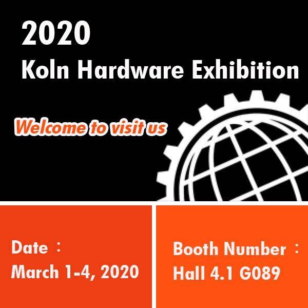2020 Koln Hardware Exhibition ~ 3/1-3/4 booth no. Hall 4.1 G089